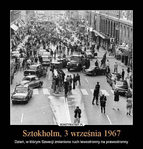 Sztokholm, 3 września 1967 – Dzień, w którym Szwecji zmieniono ruch lewostronny na prawostronny