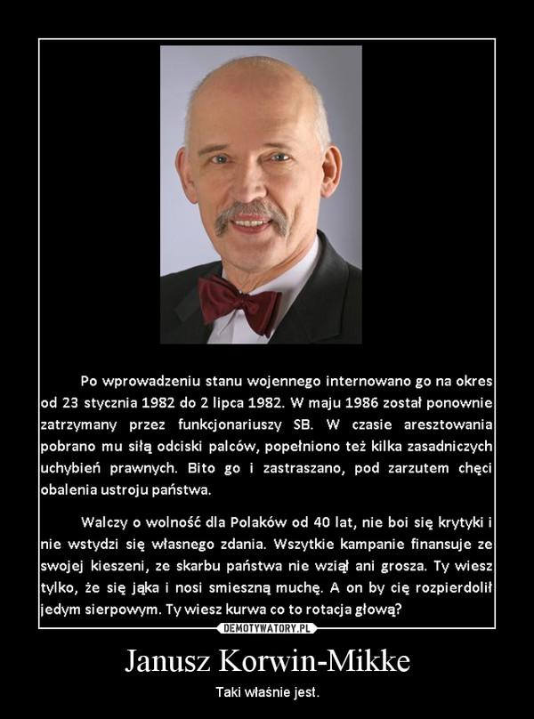 Janusz Korwin-Mikke – Taki właśnie jest.