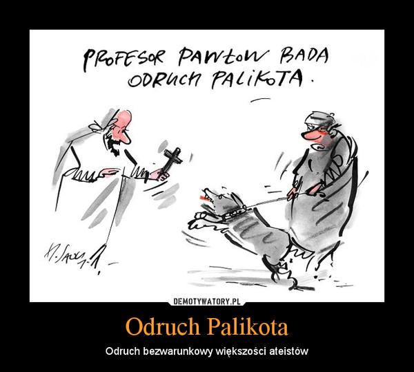 Odruch Palikota – Odruch bezwarunkowy większości ateistów