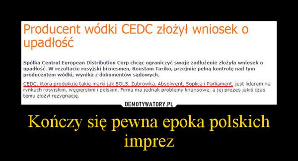 Kończy się pewna epoka polskich imprez –