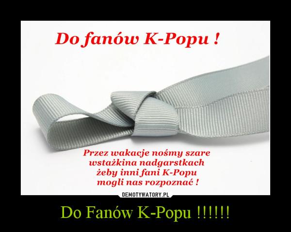 Do Fanów K-Popu !!!!!! –