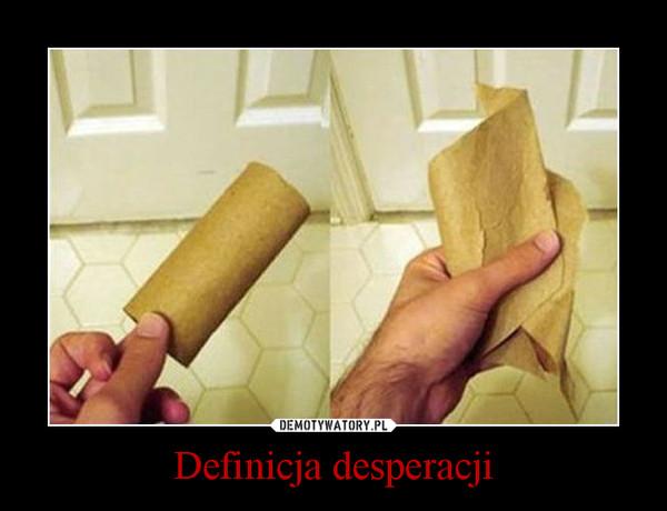 Definicja desperacji –