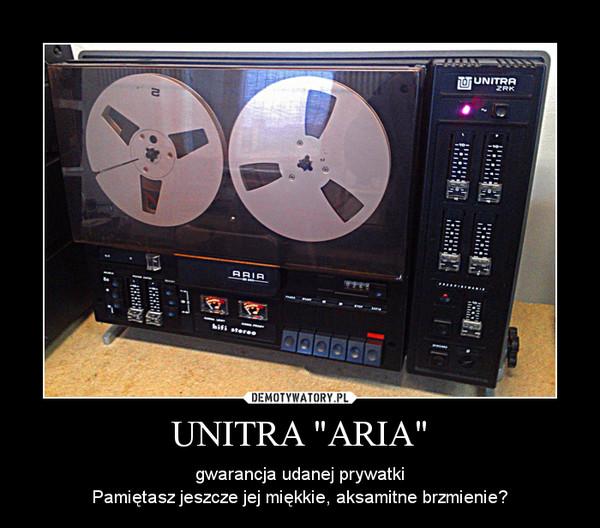 """UNITRA """"ARIA"""" – gwarancja udanej prywatki\nPamiętasz jeszcze jej miękkie, aksamitne brzmienie?"""