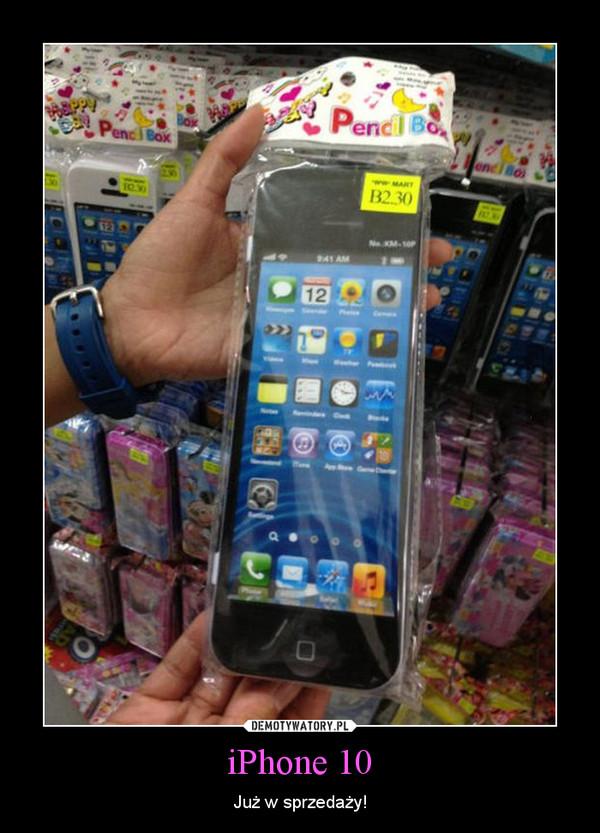 iPhone 10 – Już w sprzedaży!