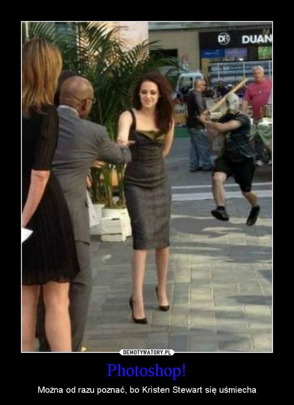 Photoshop! – Można od razu poznać, bo Kristen Stewart się uśmiecha