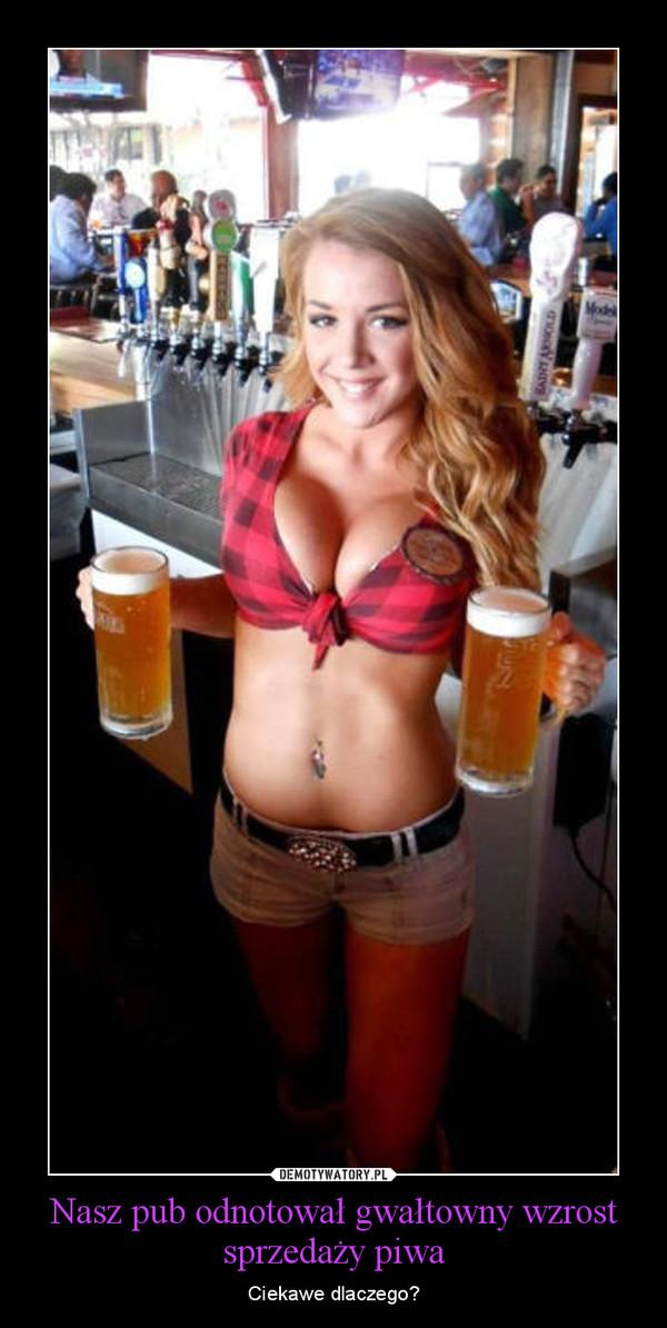 Nasz pub odnotował gwałtowny wzrost sprzedaży piwa – Ciekawe dlaczego?
