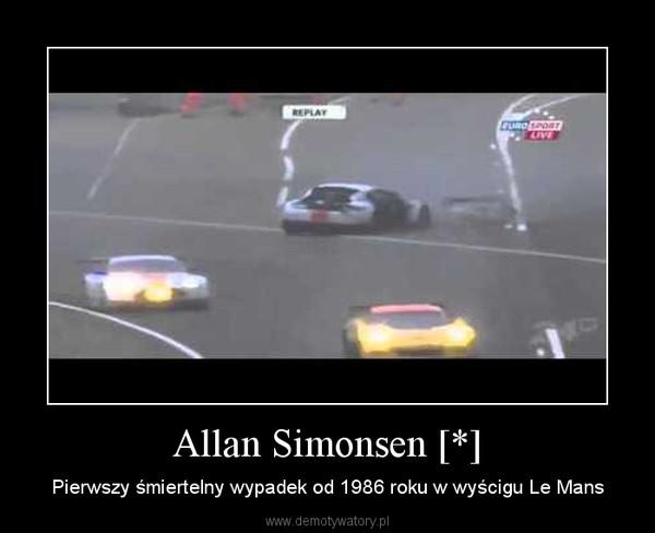 Allan Simonsen [*] – Pierwszy śmiertelny wypadek od 1986 roku w wyścigu Le Mans