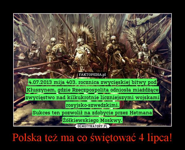 Polska też ma co świętować 4 lipca! –