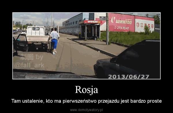 Rosja – Tam ustalenie, kto ma pierwszeństwo przejazdu jest bardzo proste