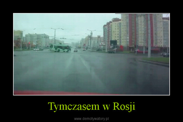 Tymczasem w Rosji –