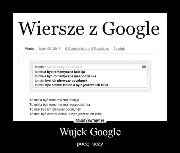 Wujek Google – poezji uczy