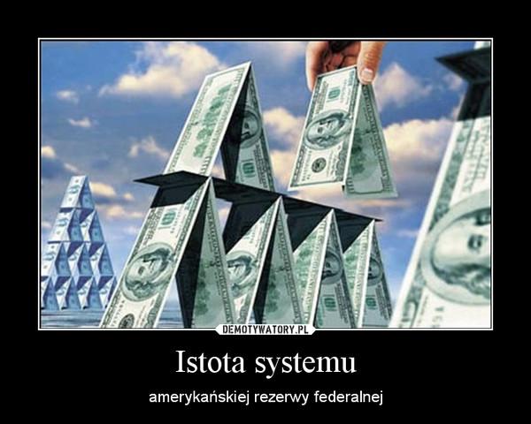 Istota systemu – amerykańskiej rezerwy federalnej