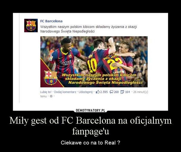 Miły gest od FC Barcelona na oficjalnym fanpage'u – Ciekawe co na to Real ?