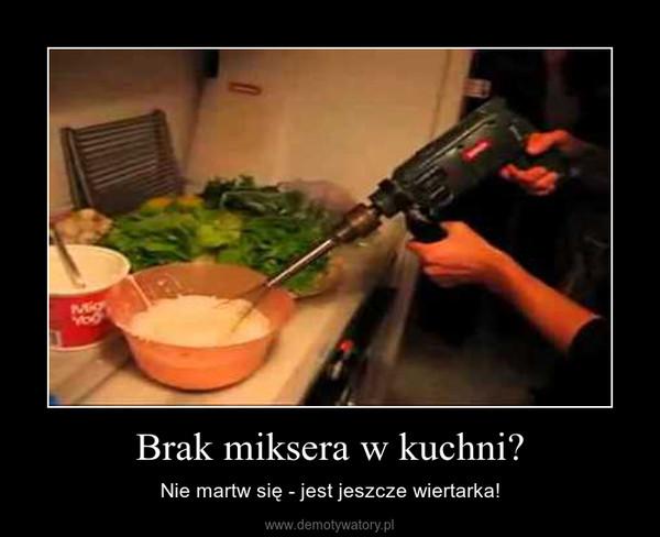 Brak miksera w kuchni? – Nie martw się - jest jeszcze wiertarka!