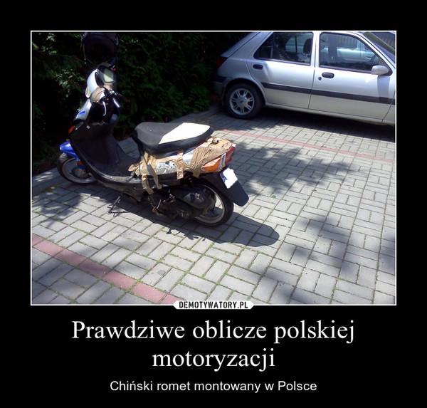 Prawdziwe oblicze polskiej motoryzacji – Chiński romet montowany w Polsce
