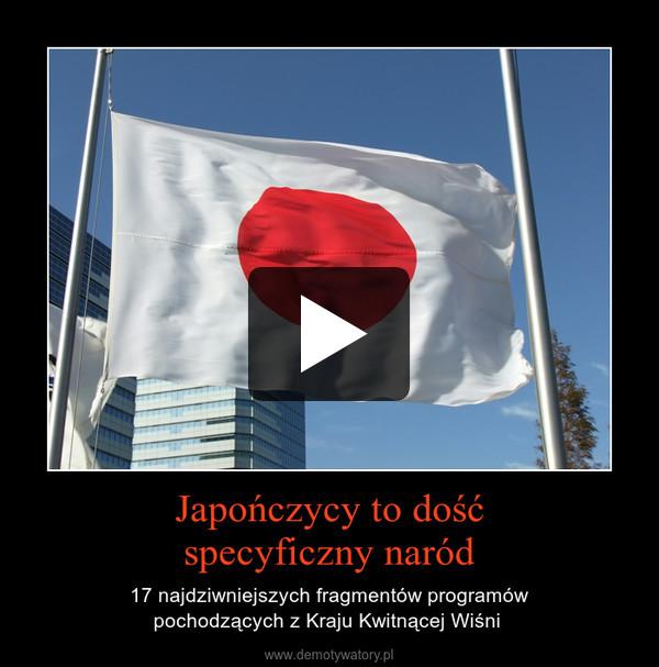 Japończycy to dośćspecyficzny naród – 17 najdziwniejszych fragmentów programówpochodzących z Kraju Kwitnącej Wiśni