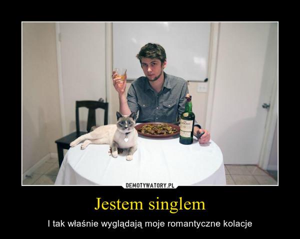 Jestem singlem – I tak właśnie wyglądają moje romantyczne kolacje