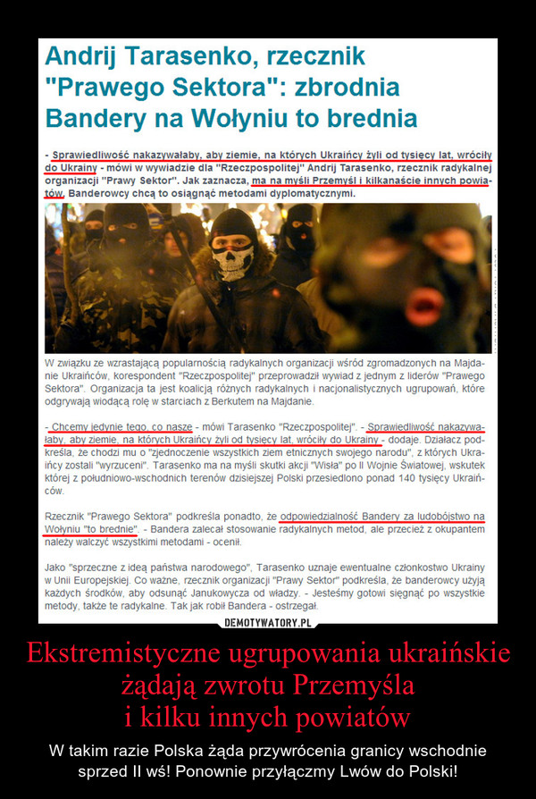 Ekstremistyczne ugrupowania ukraińskie żądają zwrotu Przemyślai kilku innych powiatów – W takim razie Polska żąda przywrócenia granicy wschodnie sprzed II wś! Ponownie przyłączmy Lwów do Polski!