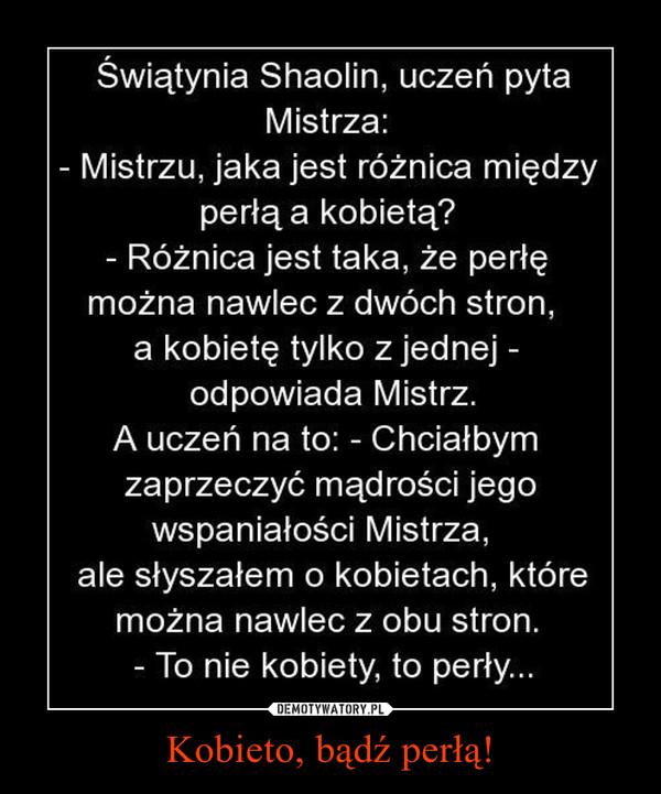 Kobieto, bądź perłą! –