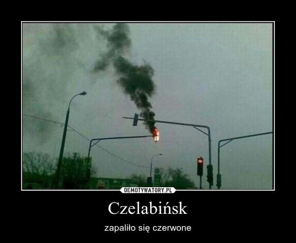 Czelabińsk – zapaliło się czerwone