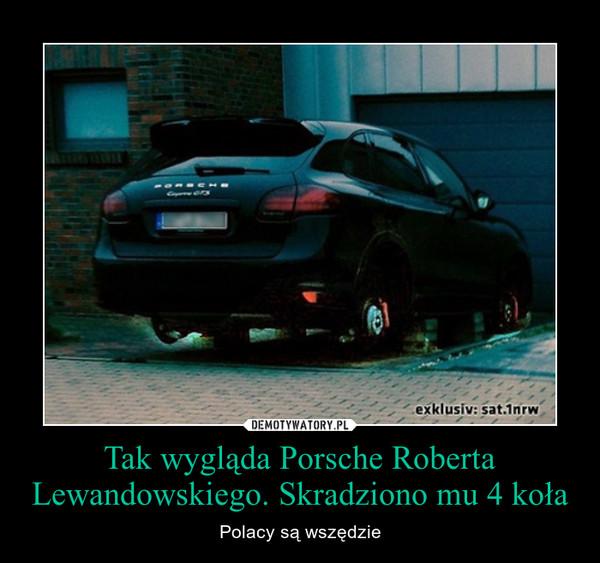 Tak wygląda Porsche Roberta Lewandowskiego. Skradziono mu 4 koła – Polacy są wszędzie