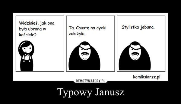 Typowy Janusz –
