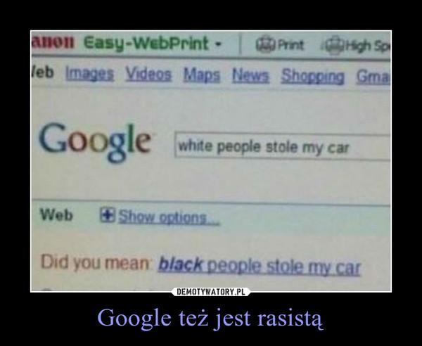 Google też jest rasistą –