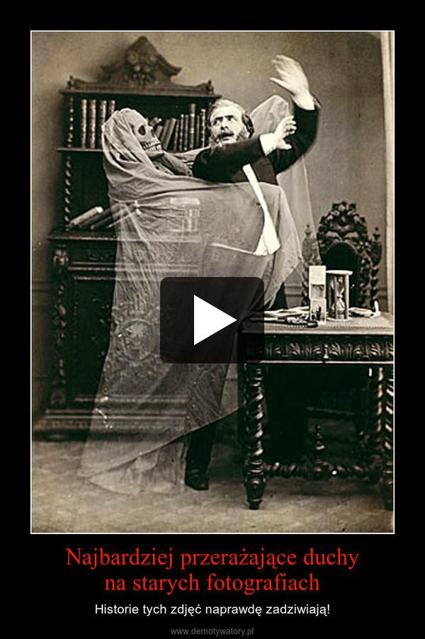 Najbardziej przerażające duchyna starych fotografiach – Historie tych zdjęć naprawdę zadziwiają!