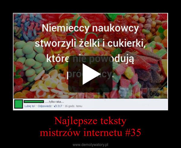 Najlepsze tekstymistrzów internetu #35 –