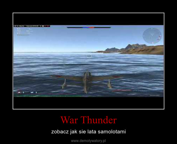 War Thunder – zobacz jak sie lata samolotami