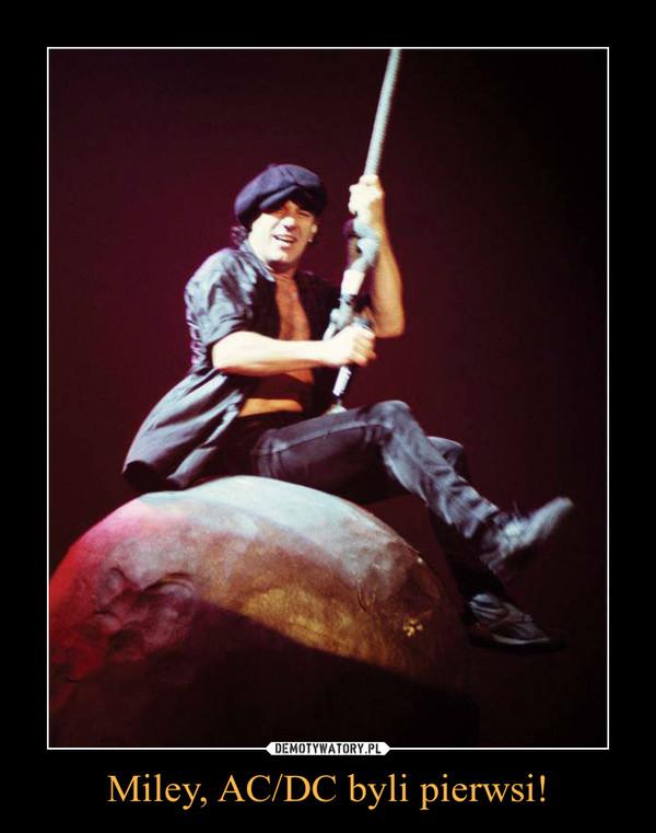 Miley, AC/DC byli pierwsi! –