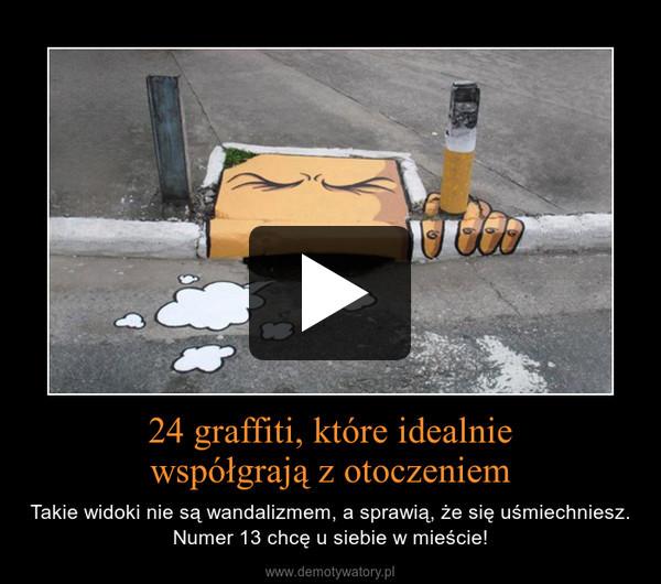 24 graffiti, które idealniewspółgrają z otoczeniem – Takie widoki nie są wandalizmem, a sprawią, że się uśmiechniesz. Numer 13 chcę u siebie w mieście!