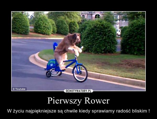 Pierwszy Rower – W życiu najpiękniejsze są chwile kiedy sprawiamy radość bliskim !