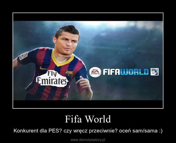 Fifa World – Konkurent dla PES? czy wręcz przeciwnie? oceń sam/sama :)