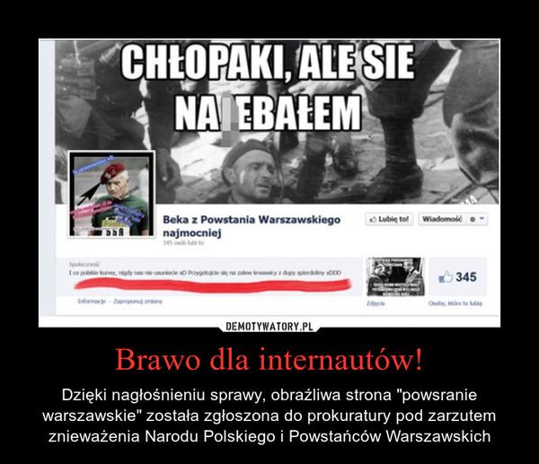 """Brawo dla internautów! – Dzięki nagłośnieniu sprawy, obraźliwa strona """"powsranie warszawskie"""" została zgłoszona do prokuratury pod zarzutem znieważenia Narodu Polskiego i Powstańców Warszawskich"""