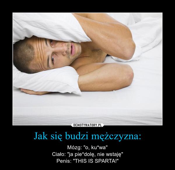 Jak się budzi mężczyzna:
