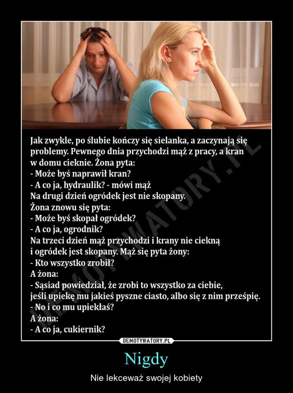 Nigdy – Nie lekceważ swojej kobiety