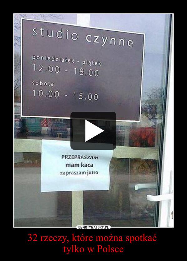 32 rzeczy, które można spotkać tylko w Polsce –