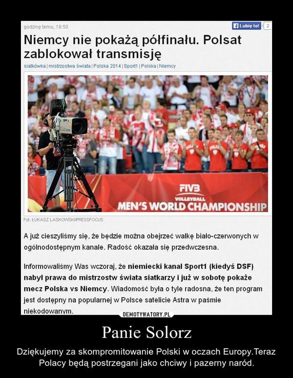Panie Solorz – Dziękujemy za skompromitowanie Polski w oczach Europy.Teraz Polacy będą postrzegani jako chciwy i pazerny naród.