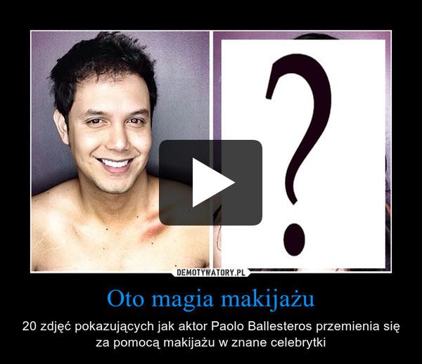Oto magia makijażu – 20 zdjęć pokazujących jak aktor Paolo Ballesteros przemienia się za pomocą makijażu w znane celebrytki