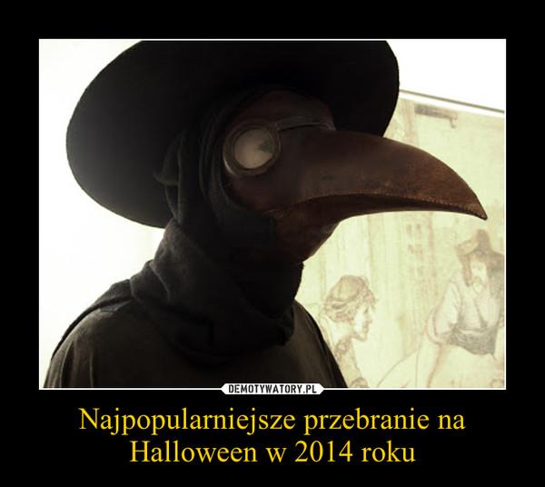 Najpopularniejsze przebranie na Halloween w 2014 roku –