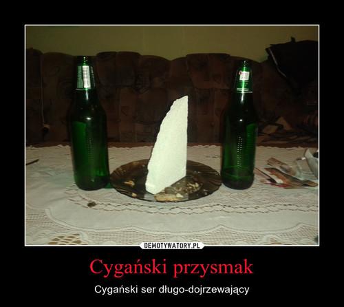 Cygański przysmak