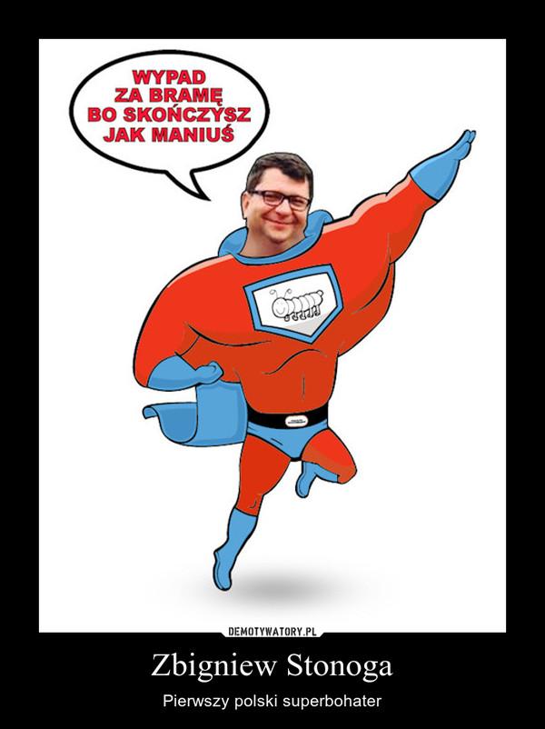Zbigniew Stonoga – Pierwszy polski superbohater