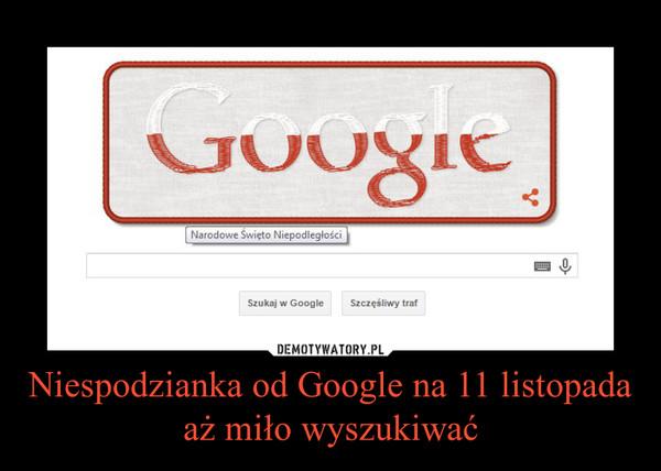Niespodzianka od Google na 11 listopada aż miło wyszukiwać –