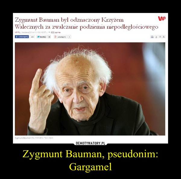 Zygmunt Bauman, pseudonim: Gargamel –
