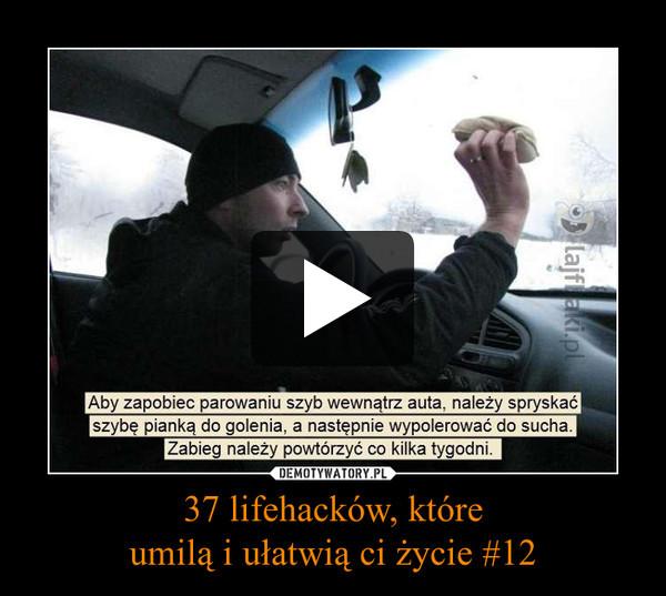37 lifehacków, któreumilą i ułatwią ci życie #12 –
