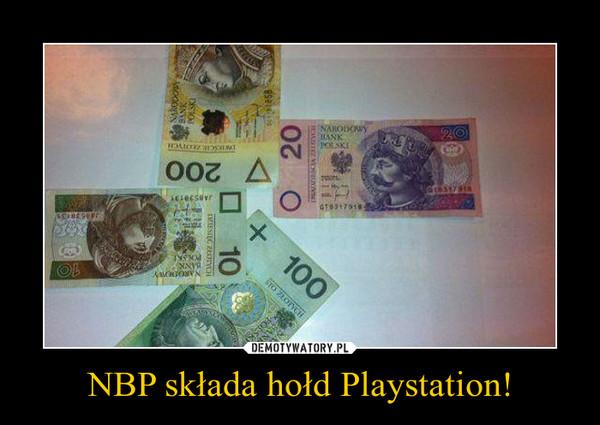 NBP składa hołd Playstation! –