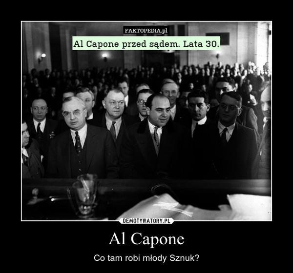 Al Capone – Co tam robi młody Sznuk?