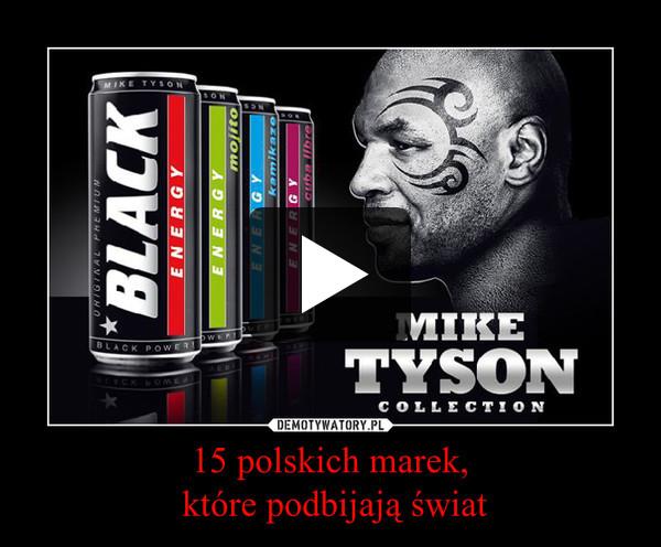 15 polskich marek, które podbijają świat –