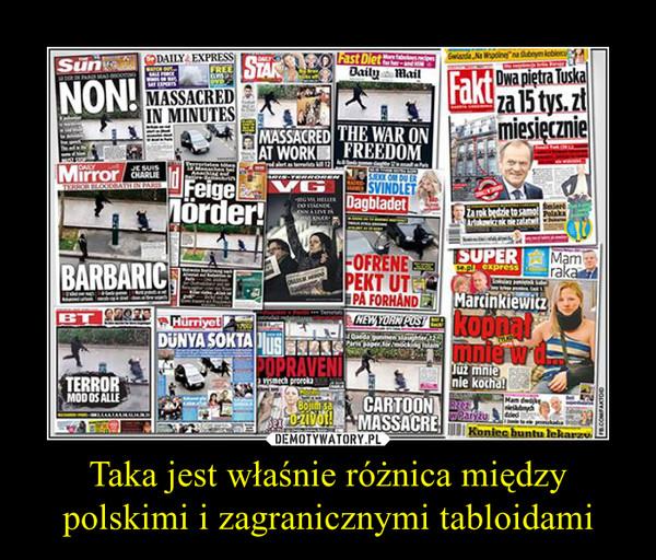 Taka jest właśnie różnica między polskimi i zagranicznymi tabloidami –